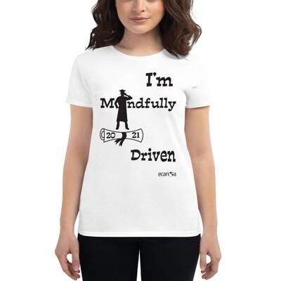 Women's Crew Neck T-Shirt I'M MINDFULLY DRIVEN