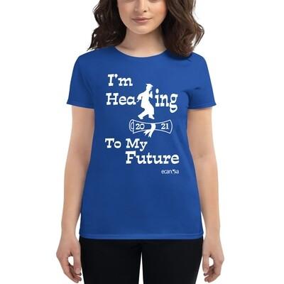 Women's Crew Neck T-Shirt I'M HEADING TO MY FUTURE