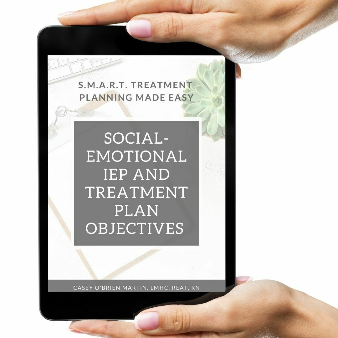 Social-Emotional IEP and Treatment Plan Objectives S.M.A.R.T. Treatment Planning Made Easy