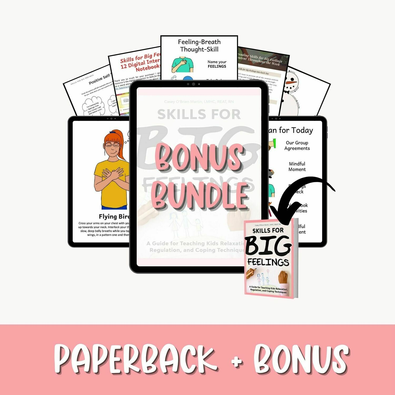 Skills for Big Feelings Paperback edition Plus Bonus Bundle
