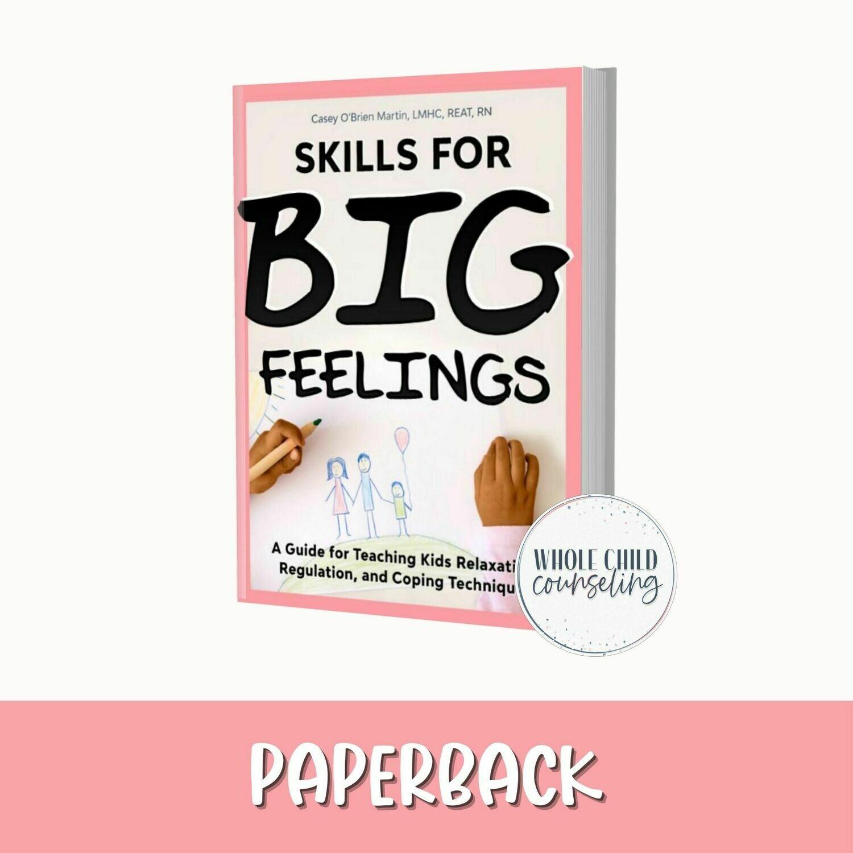Skills for Big Feelings Paperback edition