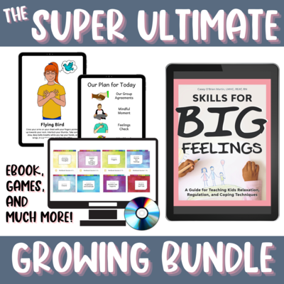 eBook GROWING BUNDLE: Super Ultimate Skills for Big Feelings, Bonus Bundle + All The Games and Supplements!