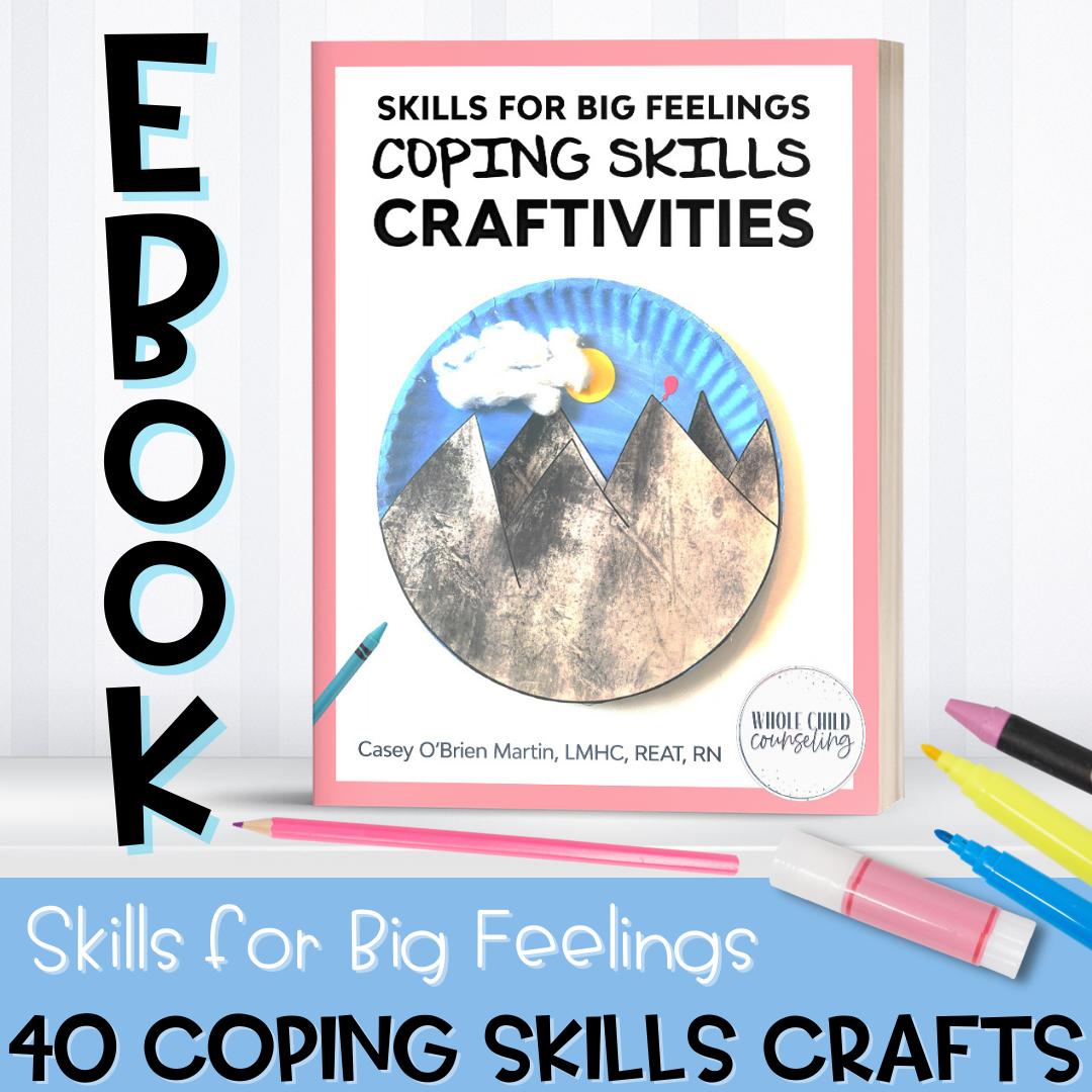 Skills for Big Feelings Coping Skills Craftivities eBook