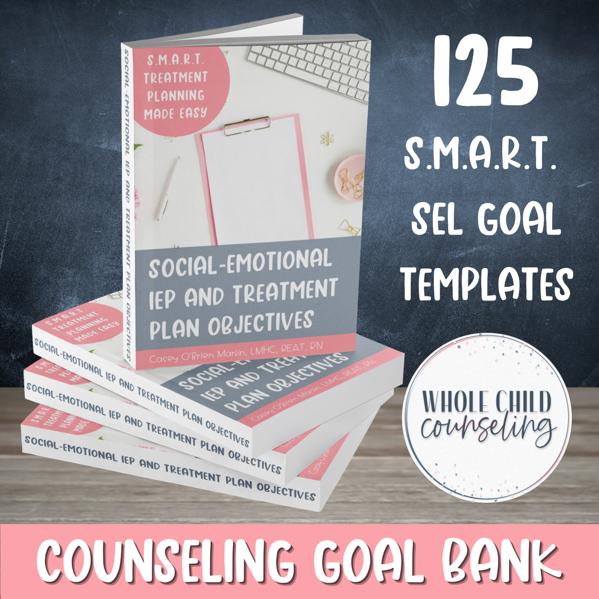 Social-Emotional IEP and Treatment Plan Objectives S.M.A.R.T. Treatment Planning Made Easy eBook