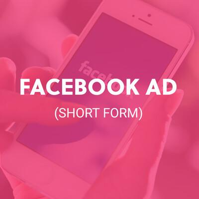 FACEBOOK AD (SHORT FORM)