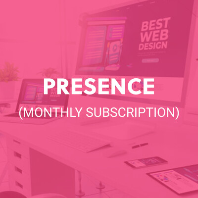 PRESENCE (MONTHLY SUBSCRIPTION)
