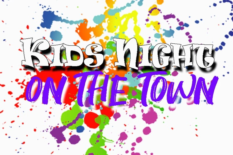 Kids Night On the Town