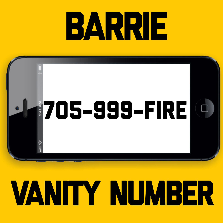 705-999-FIRE VANITY NUMBER BARRIE