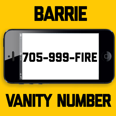 705-999-FIRE VANITY NUMBER BARRIE