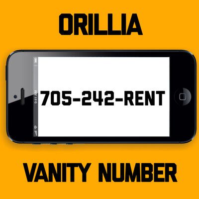 705-242-RENT VANITY NUMBER ORILLIA