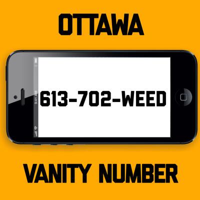 613-702-WEED VANITY NUMBER OTTAWA