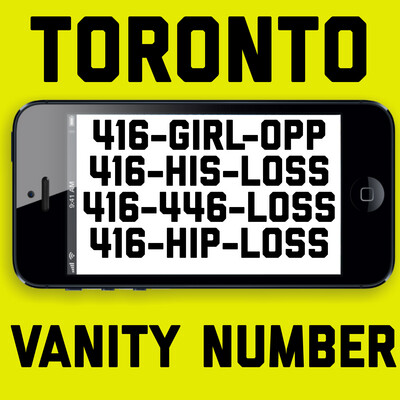416-447-5677 (GIRL-OPP, HIS-LOSS, HIP-LOSS, LOSS) VANITY NUMBER TORONTO