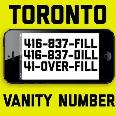 416-837-3455 (FILL-DILL)VANITY NUMBER TORONTO