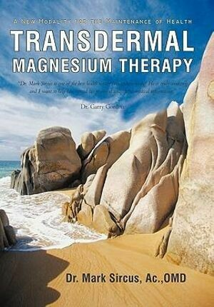 Transdermal Magnesium Therapy by Dr. Mark Sircus (Paperback)