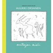Aulikki Oksanen: Outojen kieli Sarjakuvia vuosilta 1966-2004. ALEHINTA