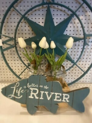 Wood Life is better on the River Fish Sign