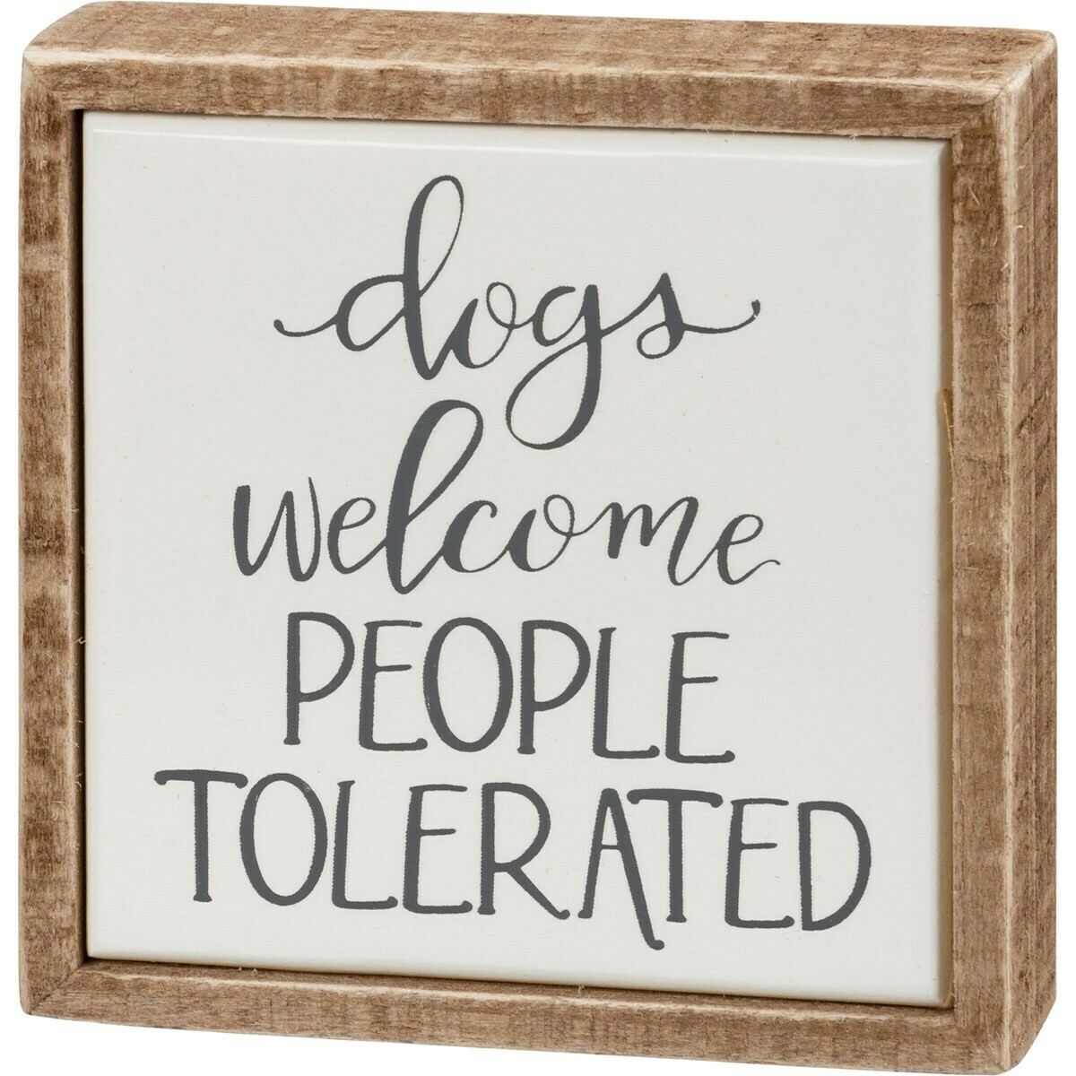 Dogs Welcome People Tolerated Mini Sign