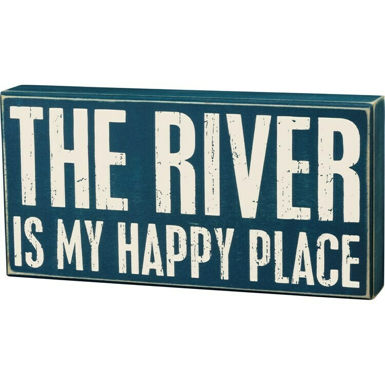 The River is My Happy Place Sign