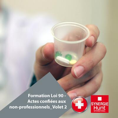 Formation Loi 90 - Actes confiées aux non-professionnels_Volet 2