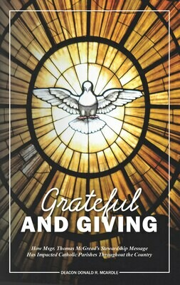 Grateful and Giving: How Msgr. Thomas McGread's Stewardship Message Has Impacted Catholic Parishes Throughout the Country