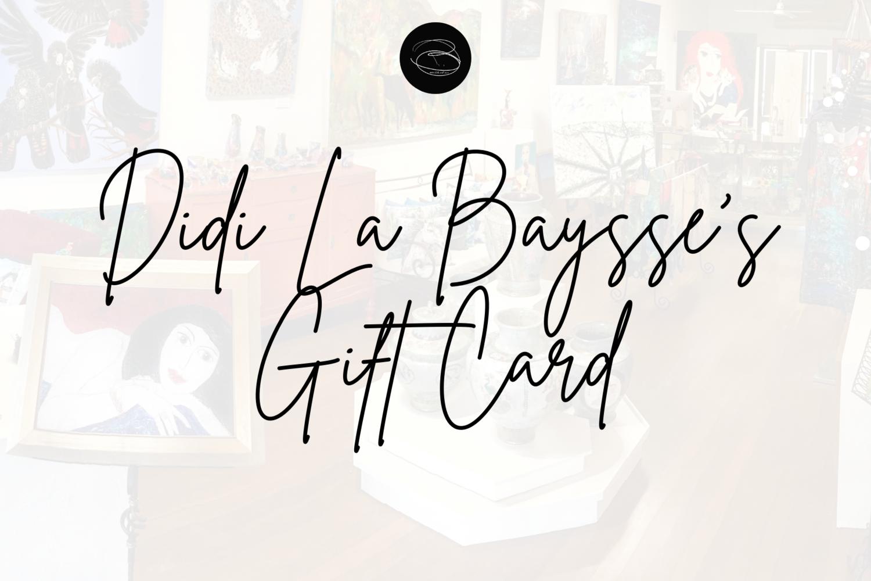 Didi La Baÿsse Gift Card