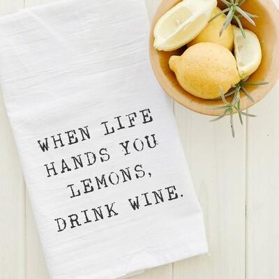 When Life Hands You Lemons, Drink Wine - Cotton Tea Towel