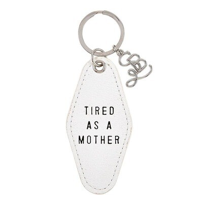 Tired As A Mother Key Tag