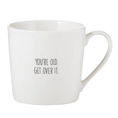 Cafe Mug - You're Old