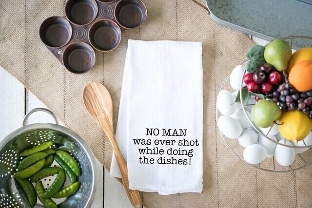 Flour Sack Towel - No Man Was Ever Shot