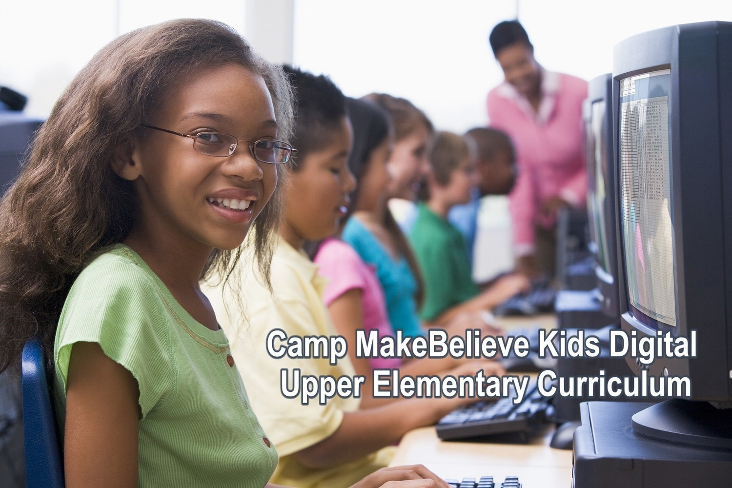 Camp MakeBelieve Kids Upper Elementary Digital Curriculum