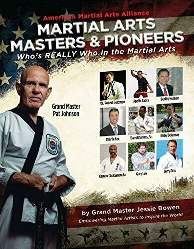 Martial Arts Masters & Pioneers Biography Book: Who's Really Who in the Martial Arts