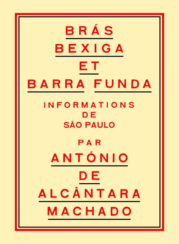 António de Alcântara Machado - BRÁS, BEXIGA ET BARRA FUNDA