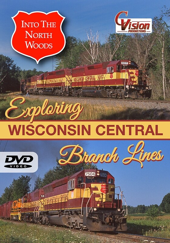 """Into the North Woods """"Exploring Wisconsin Central Branch Lines"""""""
