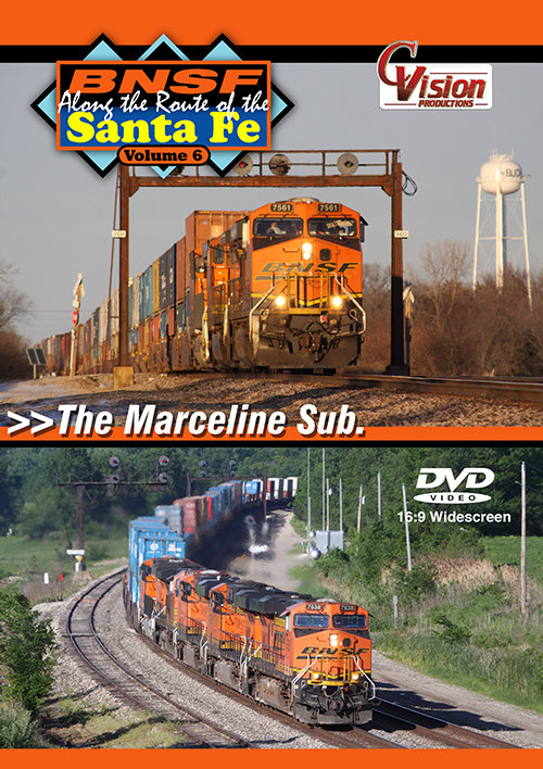 BNSF, Along the Route of the Santa Fe, Vol. 6 - The Marceline Sub