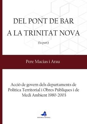 DEL PONT DE BAR A LA TRINITAT NOVA de Pere Macias i Arau