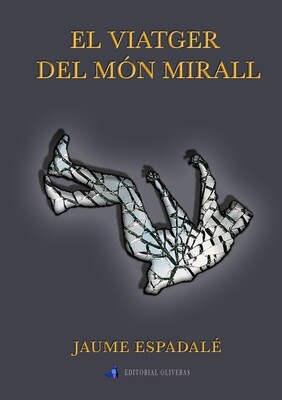 EL VIATGER DEL MÓN MIRALL de Jaume Espadalé