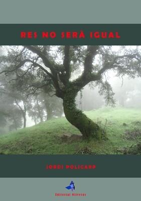 RES NO SERÀ IGUAL de Jordi Policarp