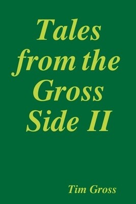 Tales From The Gross Side Vol. 2