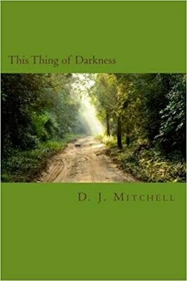 This Thing of Darkness, by D.J. Mitchell