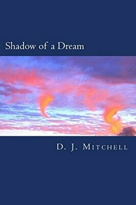 Shadow of a Dream, by D.J. Mitchell