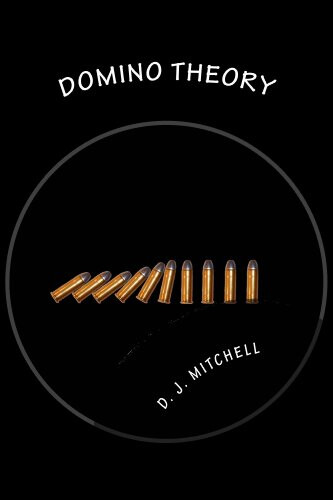 Domino Theory, by D.J. Mitchell