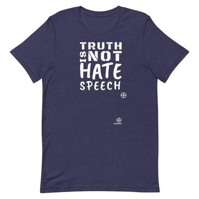 """TRUTH Is Not Hate Speech"" Unisex T-Shirt"