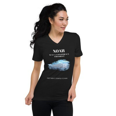 """""""Noah Was a Conspiracy Theorist..."""" Women's V-Neck Black T-Shirt"""