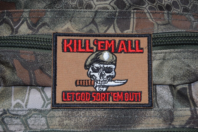 Patch Kill' em all let God sort' em out Tuez-les tous, laissez Dieu les trier