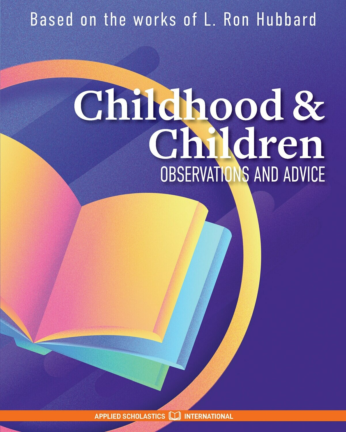 Childhood & Children - Observations and Advice