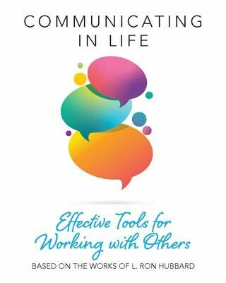 Communicating in Life – Effective Tools for Working with Others