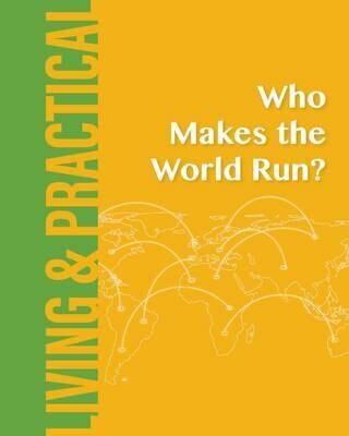 Who Makes the World Run?