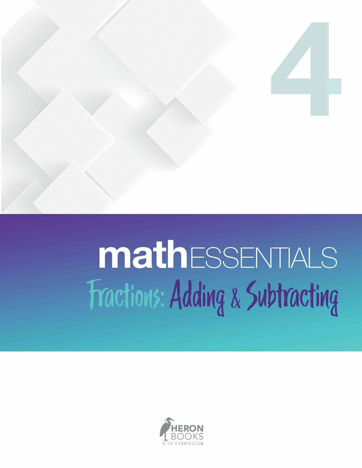 Math Essentials 4 - Fractions, Adding and Subtracting
