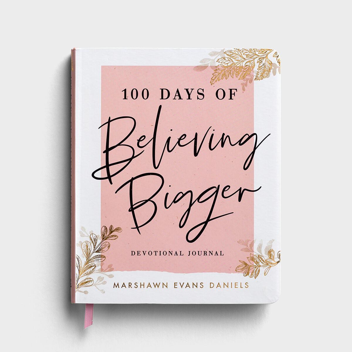 100 Days of Believing Bigger - Devotional Journal