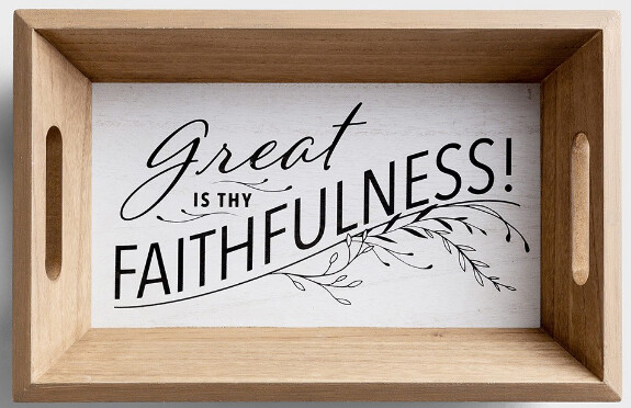 Great is Thy Faithfulness Tray